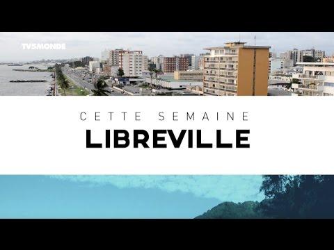 INTÉGRALE - Destination Francophonie #172  - LIBREVILLE