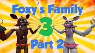 SFM FNAF Foxy S Family 3 Part 2