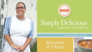 Macaroni And Cheese, Featured In Simply Delicious Amish Cooking - Sherry Gore