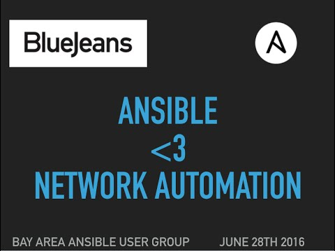 Bay Area Ansible User Group : Ansible + Network Automation
