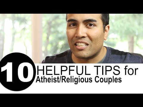 10 Helpful Tips for Atheist / Religious Couples
