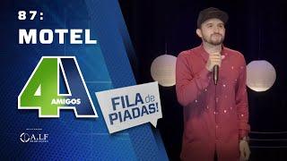 FILA DE PIADAS - MOTEL - #87 Participação Tiago Carvalho
