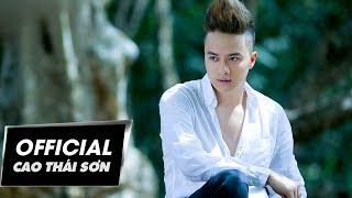 Cao Thái Sơn - Anh Sợ (Official MV)