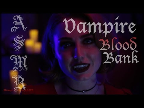 ASMR - VAMPIRE BLOOD BANK