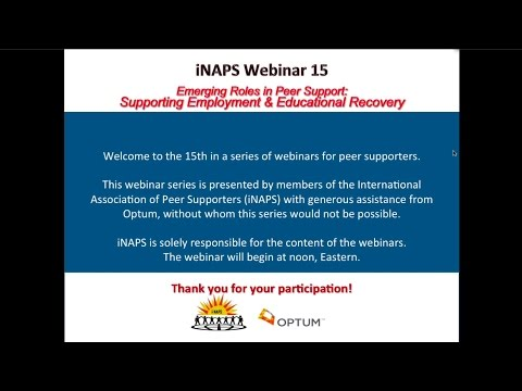 iNAPS Webinar #15 - Emerging Roles in Peer Support: Supporting Employment & Educational Recovery