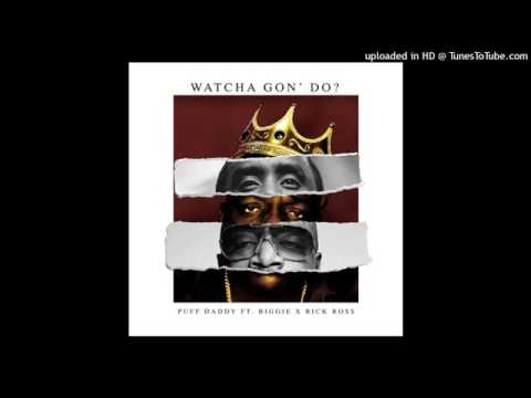 Puff Daddy - Watcha Gon' Do (feat. Notorious BIG & Rick Ross) (OFFICIAL)