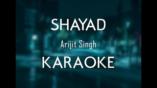 Shayad - Arijit Singh   Karaoke