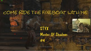 Ride The failboat With Me! STYX MASTER OF SHADOWS #4 - Let