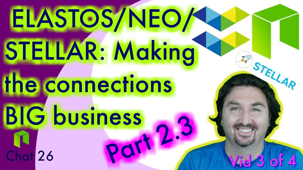 NEO Crypto News: Part 2.3 Making BIG Connections with NEO ELASTOS STELLAR - BlockchainBrad