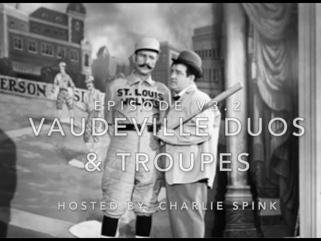 The Vaudeville Era - Part 2