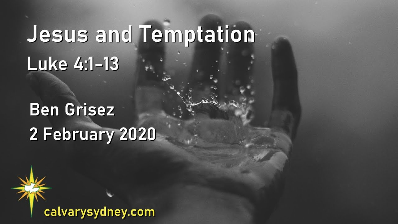 Jesus and Temptation | Luke 4:1-13 | Calvary Chapel Sydney