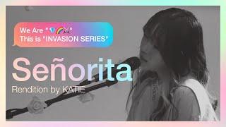Shawn Mendes, Camila Cabello - Señorita [Rendition by KATIE][INVASION SERIES]