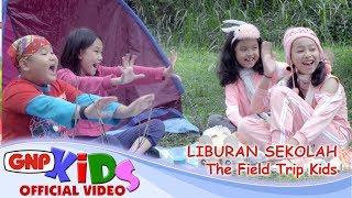 Liburan Sekolah - The Field Trip Kids