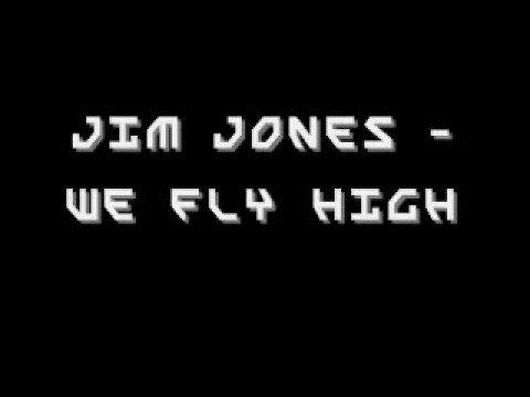 Jim Jones - We fly high