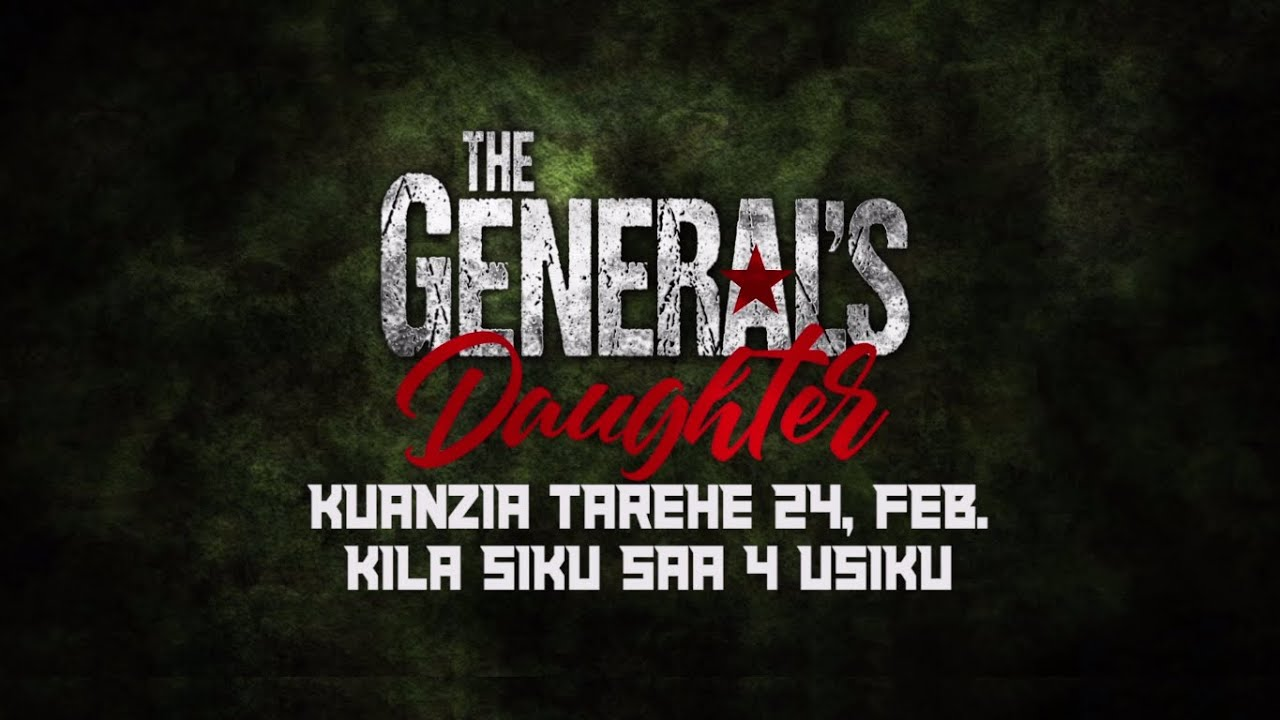 Download The General's Daughter   ST Swahili trailer   StarTimes