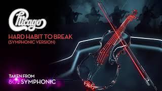 Chicago - Hard Habit To Break (Symphonic Version) (Official Audio)
