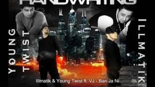 Illmatik & Young Twist ft. VJ - Ban Ja Ni