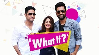 Vicky Kaushal, Yami Gautam, Mohit Raina play 'What If'