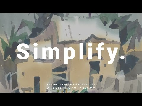 Simplify. Watercolor Demonstration by Daniel Novotny