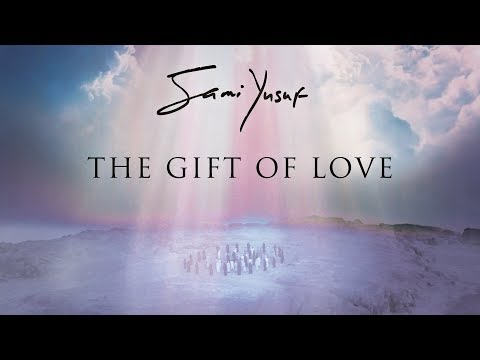 Sami Yusuf - The Gift of Love