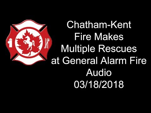 C-K Fire - Multiple Rescues at General Alarm Fire, 800 Wallace St., Wallaceburg, 03/18/2018