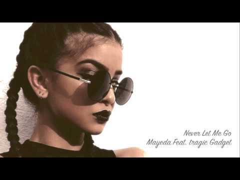 Never Let Me Go, Mayeda Feat. tragic Gadget