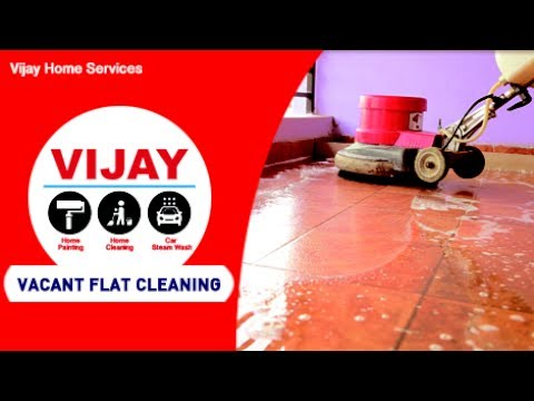 Vacant Flat Deep Cleaning Service - Vijay Home Services