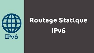 8-Routage Statique IPv6 #Darija