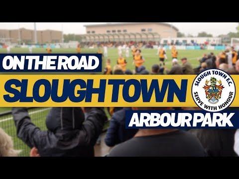 On The Road - SLOUGH TOWN FC @ ARBOUR PARK