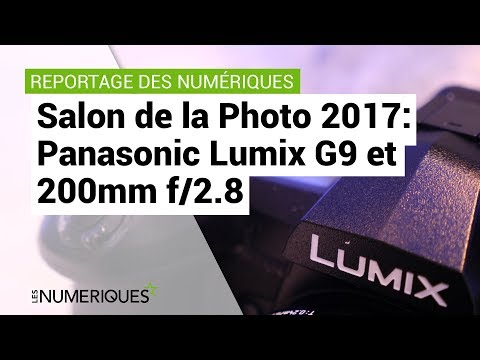 Salon de la Photo 2017: Panasonic Lumix G9 et Lumix 200mm f/2.8 !