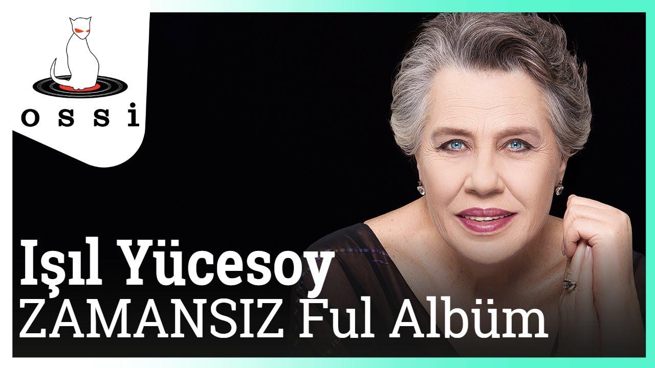 Işıl Yücesoy - ZAMANSIZ Ful Albüm