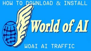 How to Download and Install WAOI AI Traffic for FSX