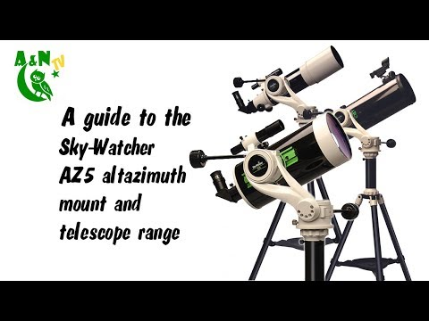 A guide to the Sky-Watcher AZ5 deluxe altazimuth mount and telescope  range