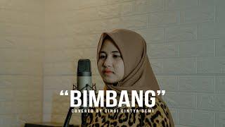 Melly - Bimbang | Cover Cindi Cintya Dewi (Cover Music Video)