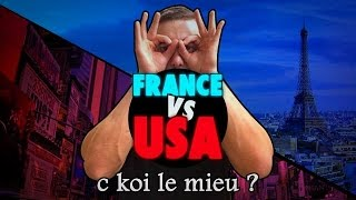 FRANCE VS USA (CALIFORNIE) : C KOI LE MIEU ?
