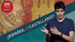 ¿Se dice español o castellano?