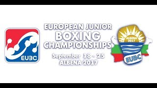 EUBC European Junior Boxing Championships ALBENA 2017 - Day 5 Ring B - 22/09/2017 @ 16:00