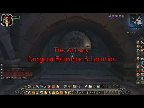 the arcway dungeon entrance location world of warcraft legion youtube. Black Bedroom Furniture Sets. Home Design Ideas