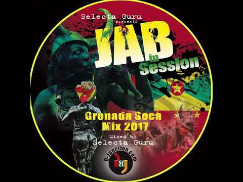 SELECTA GURU - GRENADA SOCA 2017 - JAB IN SESSION