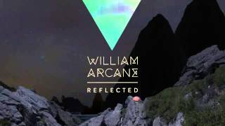 William Arcane - Reflected [Pictures Music]