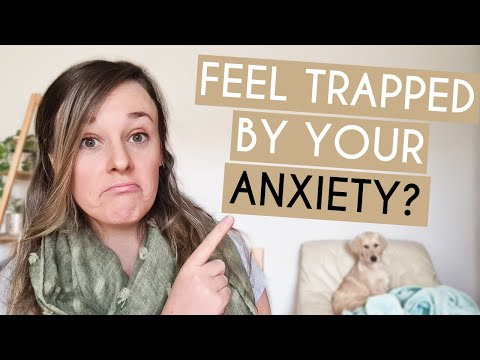 FEELING TRAPPED BY ANXIETY? Remember This Fact.