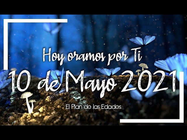HOY ORAMOS POR TI | MAYO 10 de 2021 |  Oración Devocional | MES DE LAS MADRES