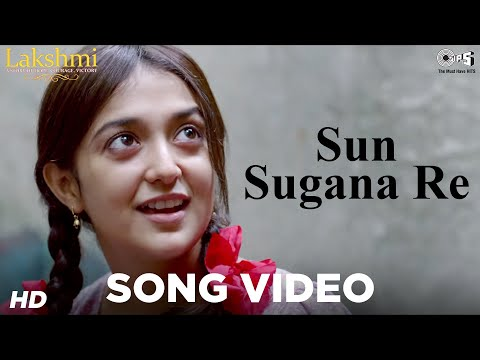 Sun Sugana Re Song Video - Lakshmi -...