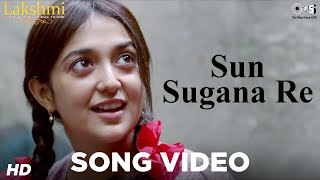 Sun Sugana Re Song Video - Lakshmi - Monali Thakur, Nagesh Kukunoor