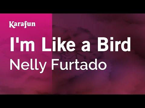 Karaoke I'm Like A Bird - Nelly Furtado *