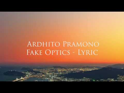 Ardhito Pramono - Fake Optics (Lirik)