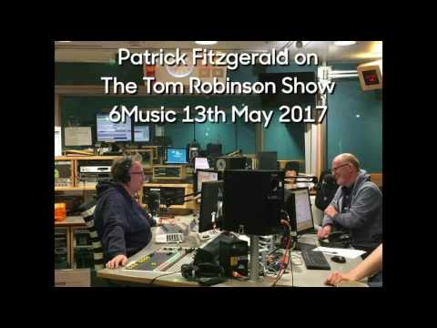 Patrick Fitzgerald on The Tom Robinson Show 13th May 2017