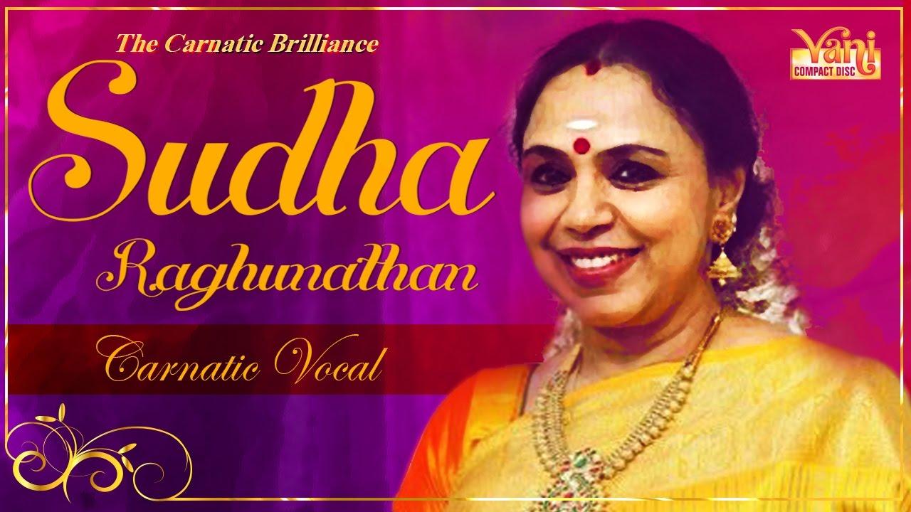 sudha ragunathan carnatic songs