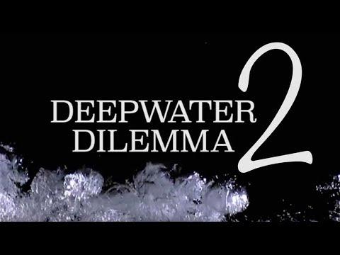 Deepwater Dilemma: Part Two