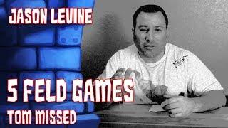 5 Feld Games Tom Forgot with Jason Levine